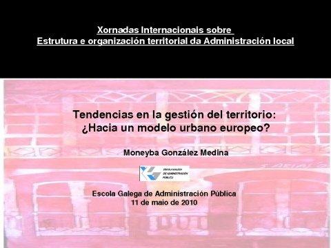 Presentación Moneyba González Medina - Xornadas Internacionales sobre Estructura e Organización Territorial da Administración Local